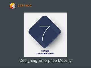 Designing  Enterprise Mobility