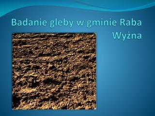 Badanie gleby w gminie Raba Wyżna
