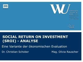 SOCIAL RETURN ON INVESTMENT (SROI) - ANALYSE