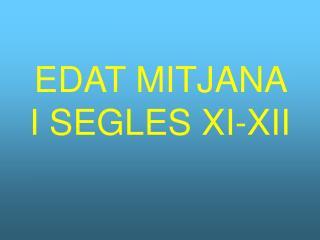 EDAT MITJANA I SEGLES XI-XII