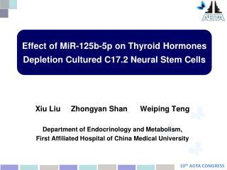 Xiu Liu     Zhongyan Shan      Weiping Teng   Department of Endocrinology and Metabolism,