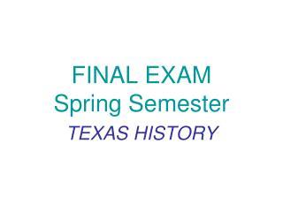 FINAL EXAM Spring Semester