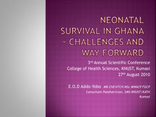 Neonatal Survival in Ghana – Challenges and Way forward