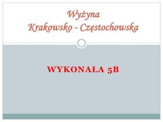 Wyżyna  Krakowsko - Częstochowska