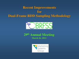 Recent Improvements for Dual-Frame RDD Sampling Methodology