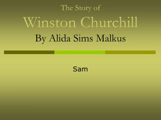 The Story of Winston Churchill By  Alida  Sims  Malkus