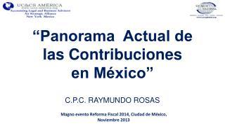 """""""Panorama  Actual de las Contribuciones en México"""""""