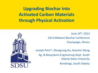 Upgrading  Biochar  into Activated Carbon Materials through Physical Activation