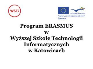 Program ERASMUS w  Wyższej Szkole Technologii Informatycznych  w Katowicach