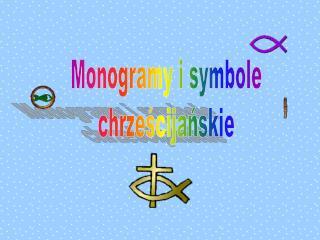 Monogramy i symbole chrze?cija?skie