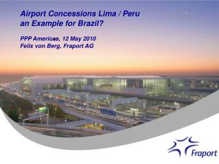 Airport Concessions Lima / Peru an Example for Brazil?