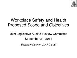 Workplace Safety and Health Proposed Scope and Objectives