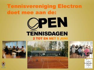 Tennisvereniging Electron doet mee aan de: