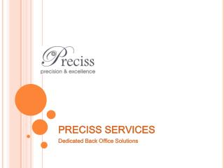 PRECISS SERVICES Dedicated Back Office Solutions
