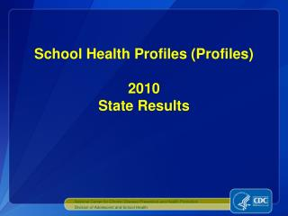 School Health Profiles Profiles  2010 State Results
