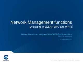 Network Management functions Evolutions in SESAR WP7 and WP13