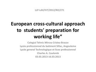 European cross-cultural approach  to  students' preparation for working life""