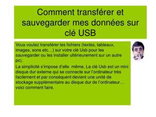 Comment transférer et sauvegarder mes données sur clé USB
