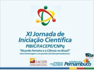 XI Jornada de Iniciação Científica – PIBIC / FACEPE / CNPq