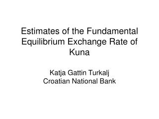 Estimates of the Fundamental Equilibrium Exchange Rate of Kuna