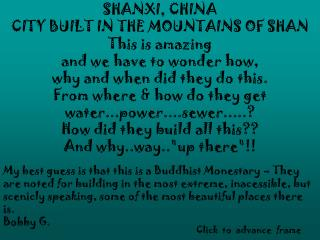 SHANXI, CHINA CITY BUILT IN THE MOUNTAINS OF SHAN This is amazing  and we have to wonder how,