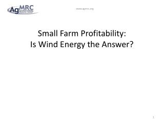 Small Farm Profitability: Is Wind Energy the Answer