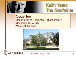 Ossie Tee Department of Chemistry & Biochemistry Concordia University Montréal, Québec