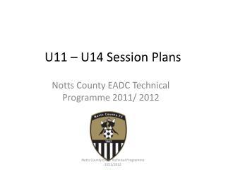 U11 – U14 Session Plans