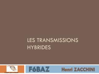 Les transmissions Hybrides