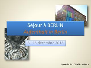 Séjour  à BERLIN Aufenthalt  in Berlin