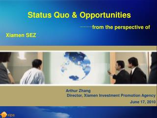 Status Quo & Opportunities ---- from the perspective of Xiamen SEZ