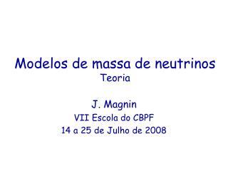 Modelos de massa de neutrinos Teoria