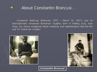 About Constantin Brancusi�