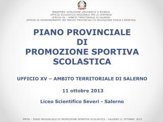 PIANO PROVINCIALE  DI PROMOZIONE SPORTIVA SCOLASTICA UFFICIO XV – AMBITO TERRITORIALE  DI  SALERNO