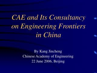 CAE and Its Consultancy on Engineering Frontiers in China