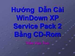 Hướng  Dẫn Cài WinDown XP Service Pack 2  Bằng CD-Rom