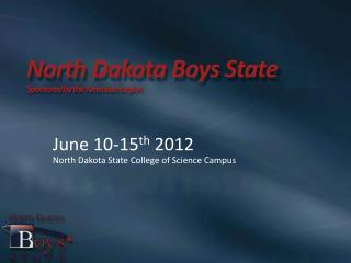 North Dakota Boys State Sponsored by the American Legion