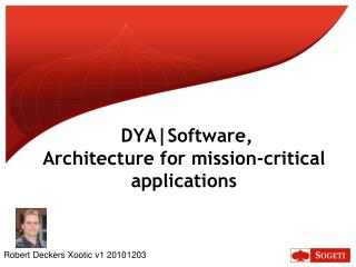 DYA|Software, Architecture for mission-critical applications