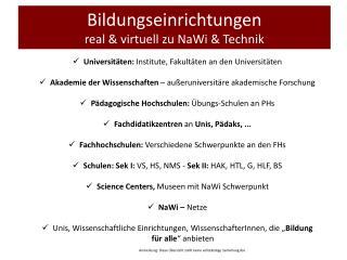 Bildungseinrichtungen real & virtuell zu  NaWi  & Technik