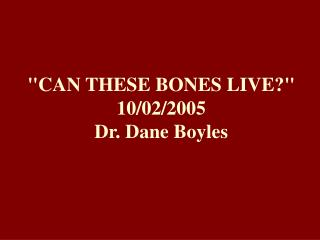 CAN THESE BONES LIVE 10