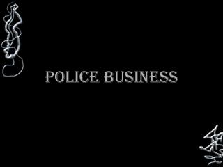 Police business