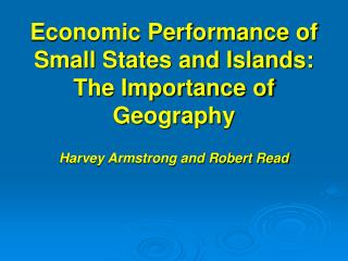 Economic Performance of Small States and Islands: The Importance of Geography