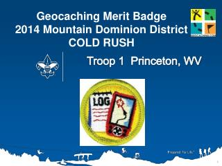 Geocaching Merit Badge 2014 Mountain Dominion District  COLD RUSH