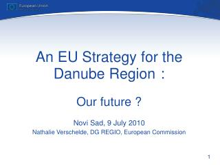 An EU Strategy for the Danube Region : Our future ?