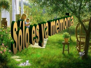 Sólo es ya memoria