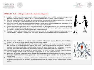ARTICULO 8.- Todo servidor p ú blico tendr á  las siguientes obligaciones: