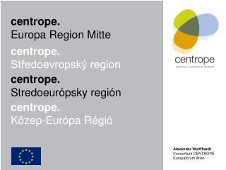 Alexander Wolffhardt Consortium  CENTROPE Europaforum Wien