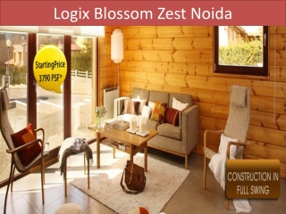 Blossom Zest Noida is a luxury project of Logix Group at Sec