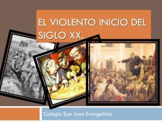 El violento inicio del siglo  xx .