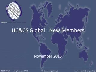 UC&CS Global:  New  Members